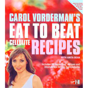 Carol Vordermans Eat to Beat Cellulite Recipes